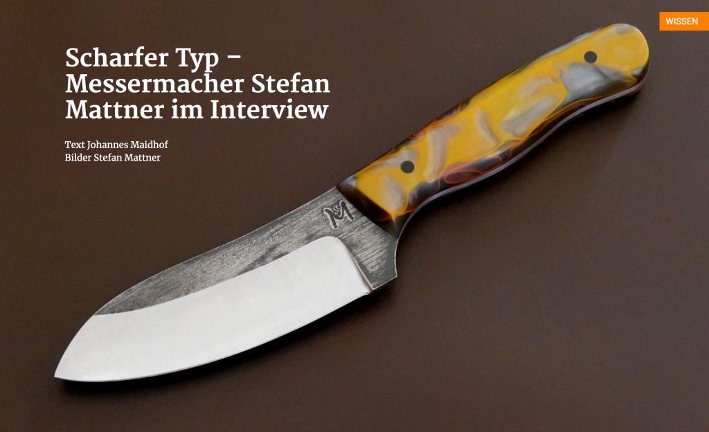 Scharfer Typ - Interview mit Messermacher Stefan Mattner