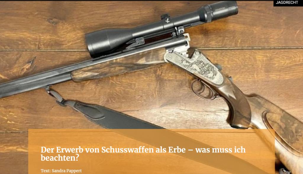 Der Erwerb von Schusswaffen als Erbe-was muss ich beachten?